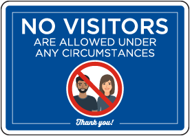 No Visitors are Allowed Under Any Circumstances Sign