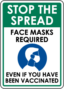 Face Masks Required Even If Vaccinated Sign