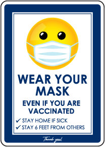 Wear Your Mask Even If Vaccinated Sign
