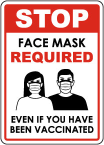 Stop Face Mask Required Even If Vaccinated Sign