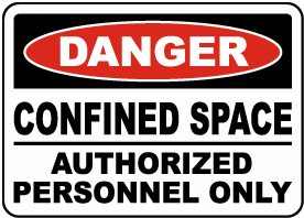 Danger Confined Space Authorized Personnel Only Label