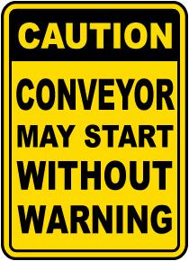 Conveyor May Start Without Warning Sign