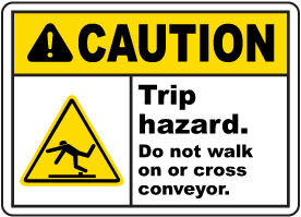 Trip Hazard Do Not Cross Conveyor Sign