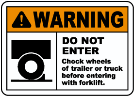 Chock Wheels of Trailer Sign