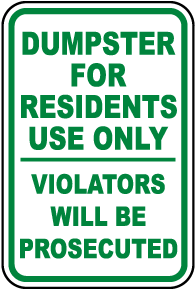 Dumpster For Use By Residents Only Sign