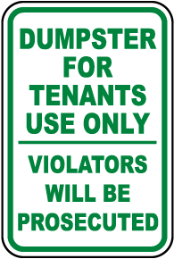 Dumpster For Use By Tenants Only Sign