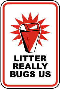 Litter Really Bugs Us Sign