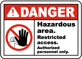 Hazardous Area Restricted Sign