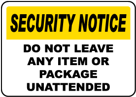 Do Not Leave Items Unattended Sign