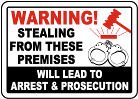 Stealing Will Lead To Arrest Sign