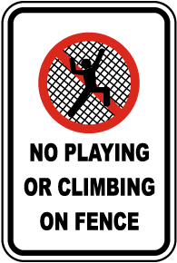 No Playing Climbing on Fence Sign