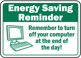Remember To Turn Off Computer Sign