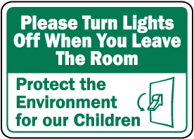 Turn Off Lights When Leaving Room Sign