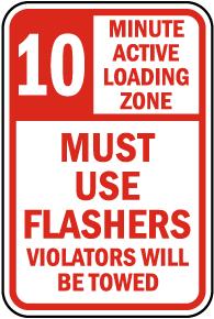 Active Loading Zone Use Flashers Sign