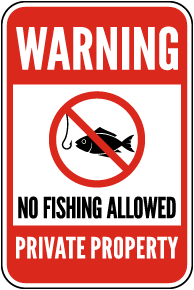 No Fishing Allowed Private Property Sign