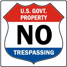 Government No Trespassing Sign