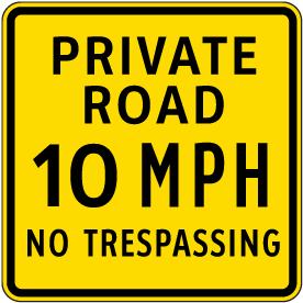 Private Road 10 MPH Sign