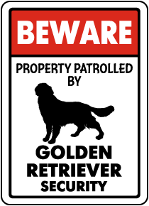 Property Patrolled By Golden Retriever Security Sign