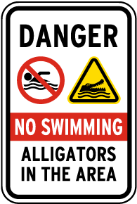 No Swimming Alligators In The Area Sign