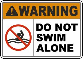 Warning Do Not Swim Alone Sign