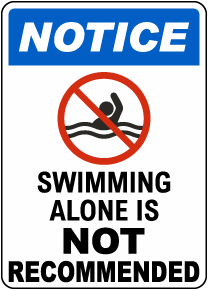 Notice Swimming Alone Not Recommended Sign