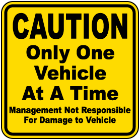 Only One Vehicle At A Time Sign