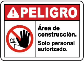 Spanish Danger Construction Area Authorized Only Sign
