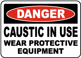 Danger Caustic In Use Wear PPE Sign