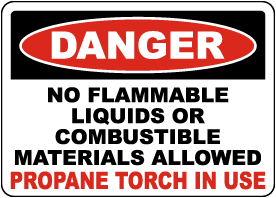 Danger Propane Torch In Use Sign