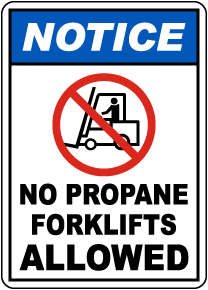 Notice No Propane Forklifts Allowed Sign