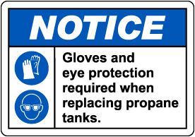 Notice Propane Tanks Personal Protection Required Sign