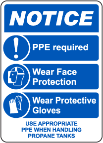 Notice PPE Required When Handling Propane Tanks Sign