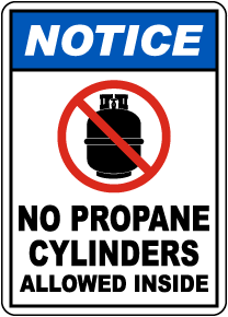 Notice No Propane Cylinders Allowed Inside Sign
