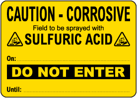 Caution Field To Be Sprayed With Sulfuric Acid Sign