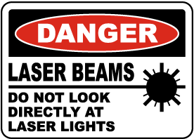 Do Not Look Directly At Laser Lights Sign