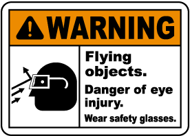 Flying Objects Wear Safety Glasses Sign