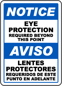 Bilingual Notice Eye Protection Required Beyond This Sign