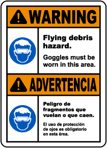 Bilingual Warning Flying Debris Goggles Must Be Worn Sign