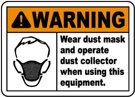 Wear Dust Mask When Using Sign