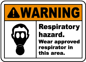 Wear Approved Respirator Sign