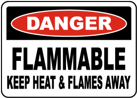 Danger Flammable Keep Heat Away Sign