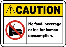 Caution No Food, Beverage, Ice Label
