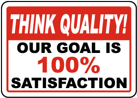 Our Goal Is 100% Satisfaction Sign