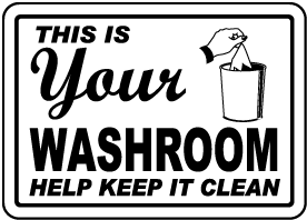 Your Washroom Keep It Clean Sign