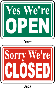 Yes We're Open Sorry Closed Sign
