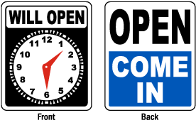 Will Open At / Open Come In Sign