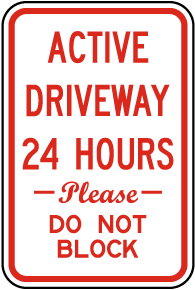 Active Driveway 24 Hours Sign