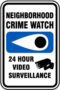 Neighborhood Crime Watch 24 Hour Video Surveillance Sign