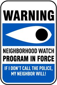 Neighborhood Watch Program In Force Sign