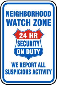 Neighborhood Watch Zone 24 Hour Security on Duty Sign